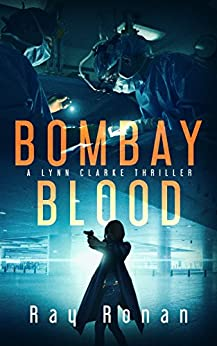 Bombay Blood: They will have her, piece by piece. (Lynn Clarke Thriller Series Book One 1) by [Ronan, Ray]