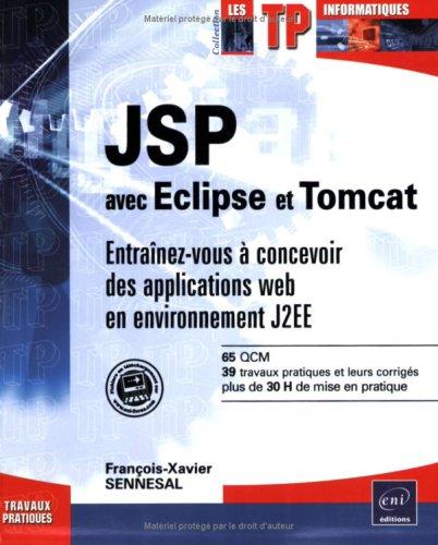 JSP avec Eclipse et Tomcat - Entrainez-vous à concevoir des applications web en environnement J2EE