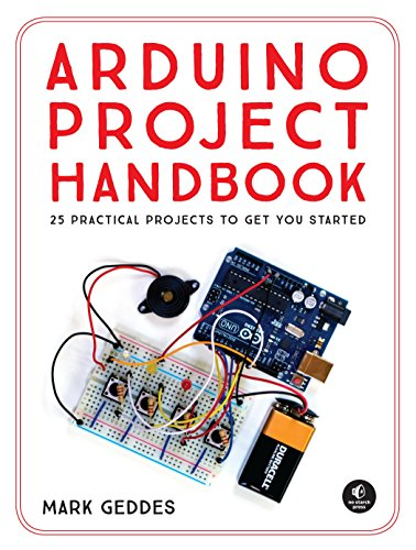 The Arduino Project Handbook: 45 Illustrated Projects for the Complete Beginner por Mark Geddes