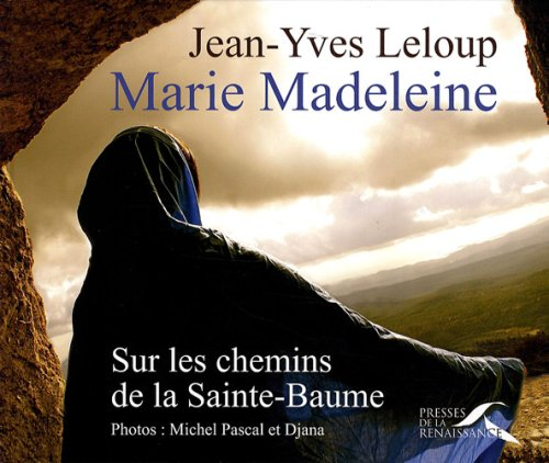 MARIE MADELEINE par JEAN-YVES LELOUP