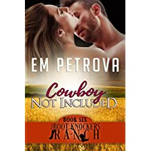 Cowboy Not Included (The Boot Knockers Ranch Book 6) (English Edition)