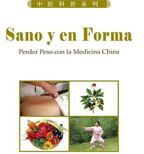 Sano y en Forma. Perder Peso con la Medicina China por Wang Shu-li