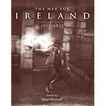 The War for Ireland: 1913-1923