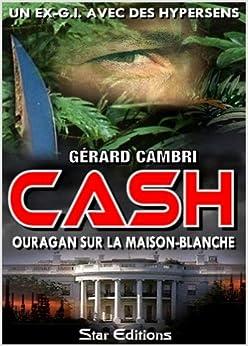 OURAGAN SUR LA MAISON-BLANCHE (CASH t. 1) par [CAMBRI, Gérard]