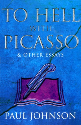 To Hell with Picasso & Other Essays