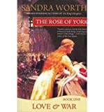 By Worth, Sandra [ [ The Rose of York: Love & War ] ] Nov-2003[ Paperback ] bei Amazon kaufen