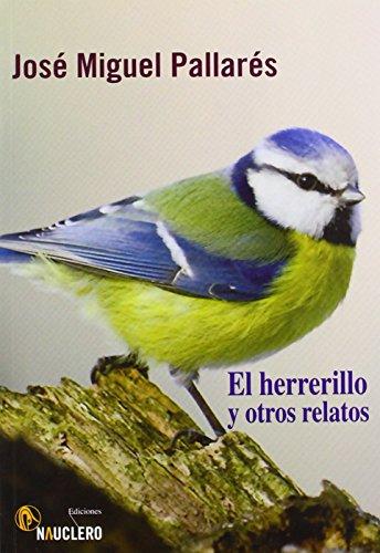 El Herrerillo Y Otros Relatos (Narrativa (nauclero)) de José Migu (3 dic 2012) Tapa blanda