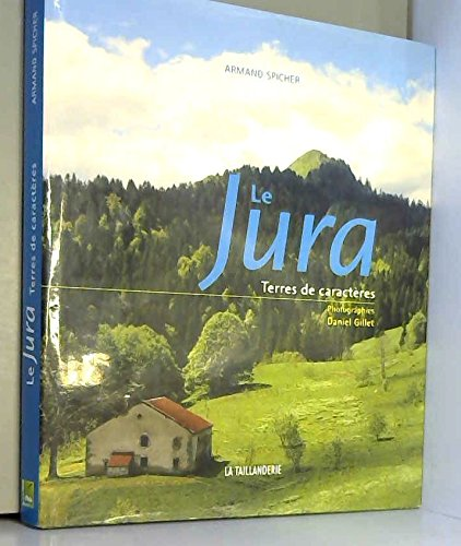 Le Jura : Terres de caractères