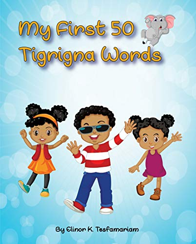 My First 50 Tigrigna Words (English Edition)
