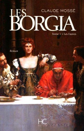Les Borgia - Tome 1: Les fauves by Claude Moss? (June 20,2011)