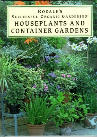 houseplants-and-container-gardens-rodales-successful-organic-gardening-by-cheryl-long-1996-04-01