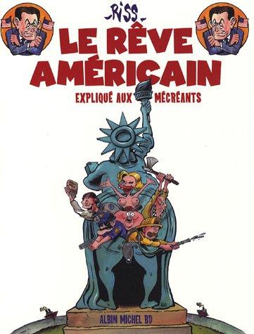 Le rêve américain : Expliqué aux mécréants