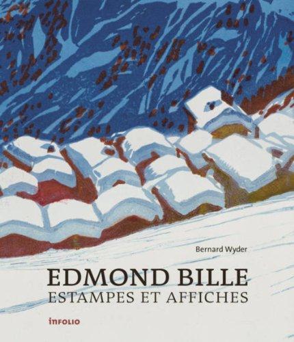 Edmond Bille. Estampes et affiches par Bernard Wyder