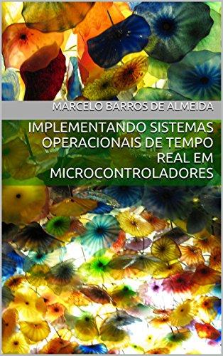 Implementando Sistemas Operacionais de Tempo Real em Microcontroladores: Edição MSP430 (Portuguese Edition)