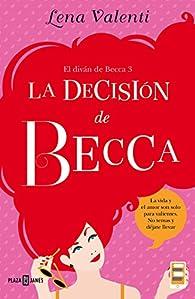 La decisión de Becca par Lena Valenti
