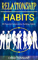 90 Powerful Relationship Building Habits: Attract the Friends, Network and Clients You Desire (English Edition)