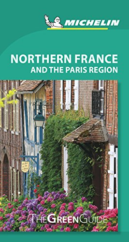 Northern France and the Paris Region - Michelin Green Guide