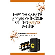 How To Create A Passive Income Selling Beats Online (English Edition)