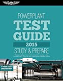 Powerplant Test Guide 2015: The Fast-Track to Study for and Pass the Aviation Maintenance Technician Knowledge Exam (Fast-Track Test Guides) by ASA Test Prep Board (2014-08-12)
