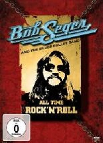 Bob Seger & The Silver Bullet Band - All Time Rock 'N' Roll