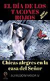 EL DÍA DE LOS TACONES ROJOS.: ¡CONMOVEDORA HISTORIA REAL! ESCLAVAS SEXUALES, PROSTITUTAS, TRATA DE BLANCAS, IGLESIA CATÓLICA, HOMBRES INFIELES.