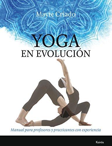 Yoga en evolución (Biblioteca de la Salud) por Mayte Criado Regidor