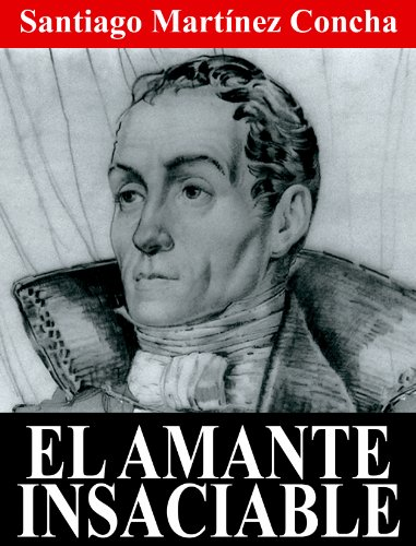 EL AMANTE INSACIABLE por Santiago Martínez Concha