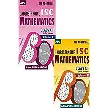 Understanding I.S.C. Mathematics Class XII (2 Vol Set)