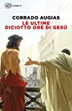 Image de Le ultime diciotto ore di Gesú (Frontiere Einaudi)