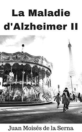 La Maladie D'Alzheimer II