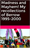 Madness and Mayhem! My recollections of Berrow 1995-2000 (English Edition)