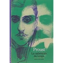 Marcel Proust: La cathédrale du temps