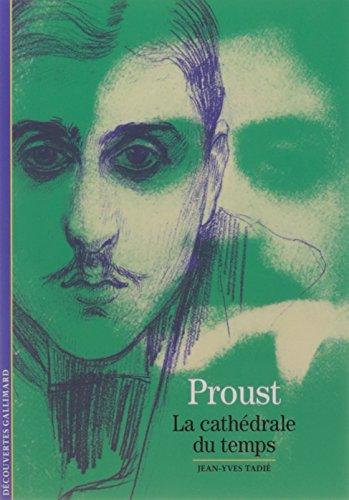 Marcel Proust: La cathdrale du temps