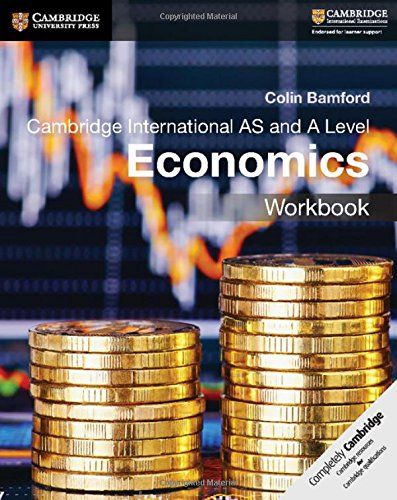 Cambridge International AS and A Level Economics. Workbook