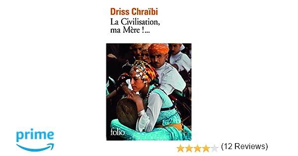 amazon fr la civilisation ma mère driss chraïbi livres