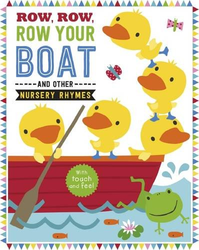 Touch & Feel Nursery Rhymes Row Row Row
