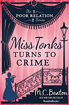 Miss Tonks Turns to Crime (The Poor Relation Series Book 2) (English Edition) von [Beaton, M. C.]
