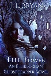 The Tower (Ellie Jordan, Ghost Trapper Book 9)