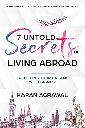 7 Untold Secrets of Living Abroad: Fulfilling Your Dreams with Dignity