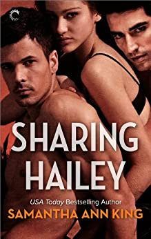 Sharing Hailey (Lovers and Friends Book 1) by [King, Samantha Ann]