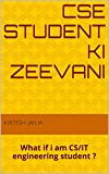 CSE student ki Zeevani: What if i am CS/IT engineering student ?