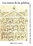 Los rostros de las palabras. Imágenes y teoría literaria en el Occidente medieval (Arte y estética)