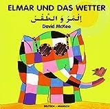 Elmar und das Wetter, deutsch-arabisch - David McKee