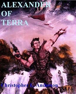 Alexander of Terra (Alexander Galaxus Book 1) (English Edition) par [Anderson, Christopher L.]
