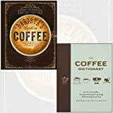 The Coffee Dictionary,The Curious Barista's Guide to Coffee 2 Books Collection Set - An A-Z of coffee, from growing & roasting to brewing & tasting