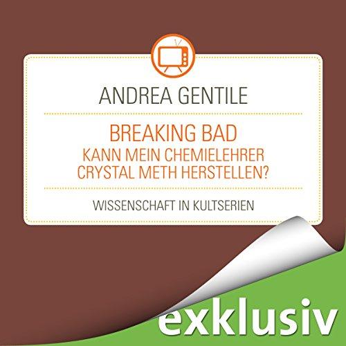 Preisvergleich Produktbild Breaking Bad: Kann mein Chemielehrer Crystal Meth herstellen (Wissenschaft in Kultserien)