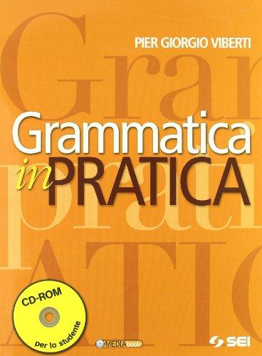 Grammatica in pratica. Per le Scuole superiori. Con CD-ROM. Con espansione online