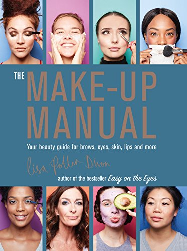 The Make-up Manual: Your beauty guide for brows, eyes, skin, lips and more Kindle Edition