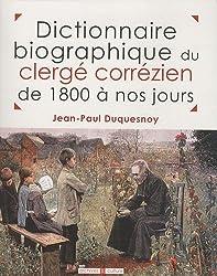 Dictionnaire biographique du clergé corrézien de 1800 à nos jours
