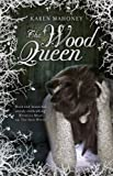 The Wood Queen (The Iron Witch Trilogy)